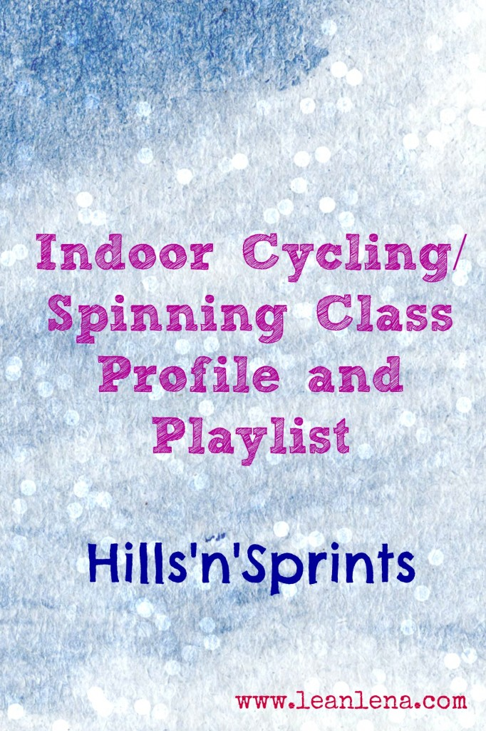 Spinning ® Class Routine and Playlist #10 - Hills'n'Sprints - Lean Lena